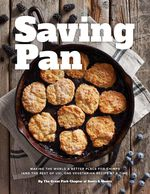 "The ""Saving Pan"" cover features a blackberry-blueberry cobbler made in a cast-iron skillet, one of three meanings of ""pan"" in the book title. The others references are the genus name for two chimpanzee species and a character in a popular children's story about lost childhood."